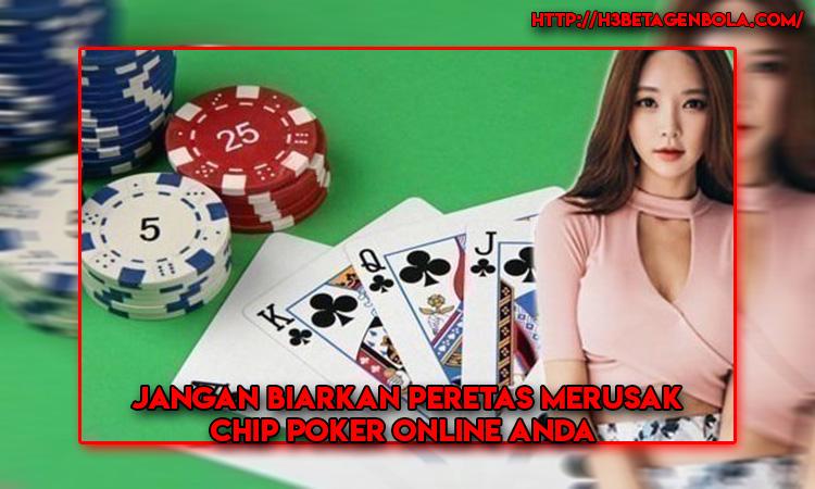 Jangan Biarkan Peretas Merusak Chip Poker Online Anda